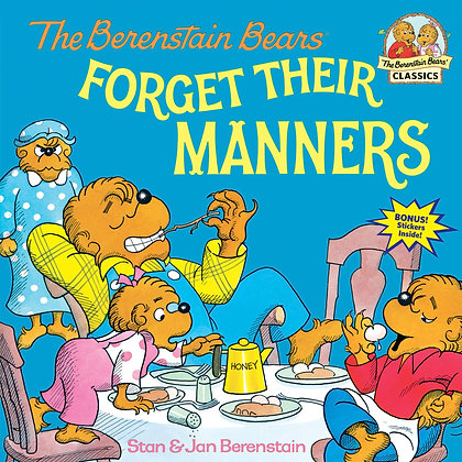 The Berenstain Bears Forget Their Manners