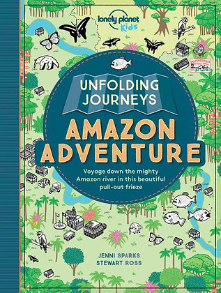 Lonely Planet Unfolding Journeys Amazon Adventure 1st Ed.
