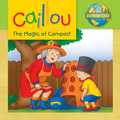Caillou: The Magic of Compost