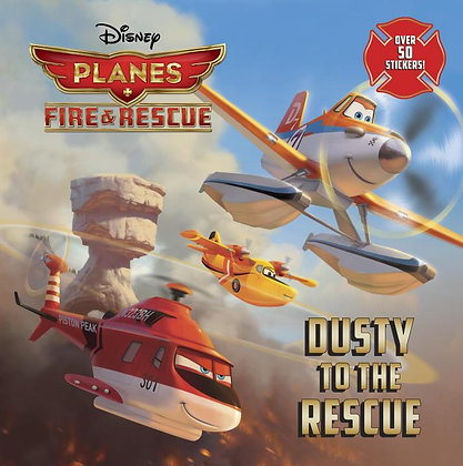 Dusty to the Rescue (Disney Planes: Fire & Rescue)