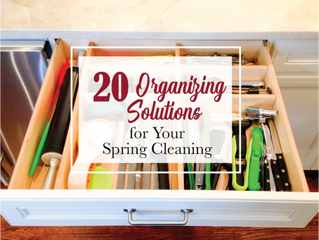 20 ORGANIZING SOLUTIONS FOR YOUR SPRING CLEANING
