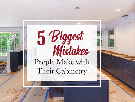 5 Biggest Mistakes We See People Make with Their Cabinetry