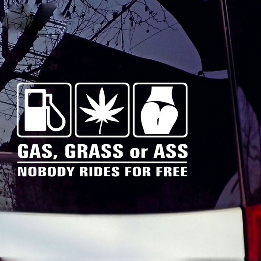 Gas grass or ass nobody rides for free car sticker