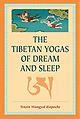 The Tibetan Yogas of Dream and Sleep_Wangyal