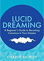 Lucid Dreaming_A Beginner's Guide_Morley