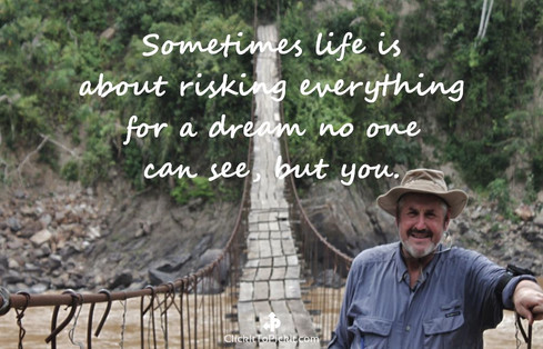 """Risk everything for a dream """"Kenneth Weaver"""""""