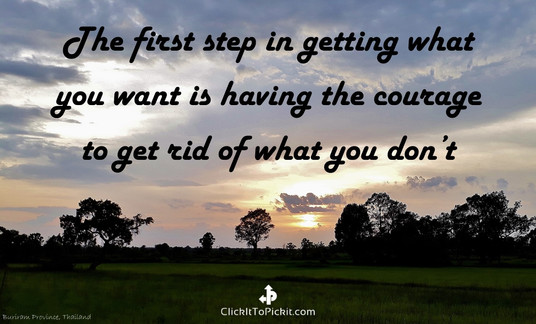 Get what you want. Get rid of what you don't.