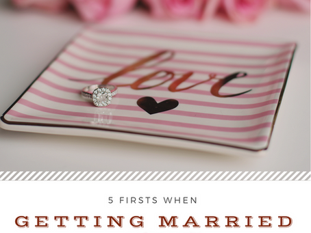 5 Firsts When Getting Married
