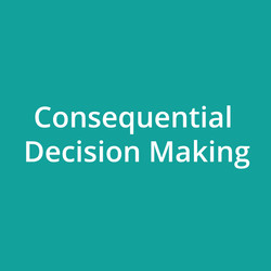 Consequential Decision Making