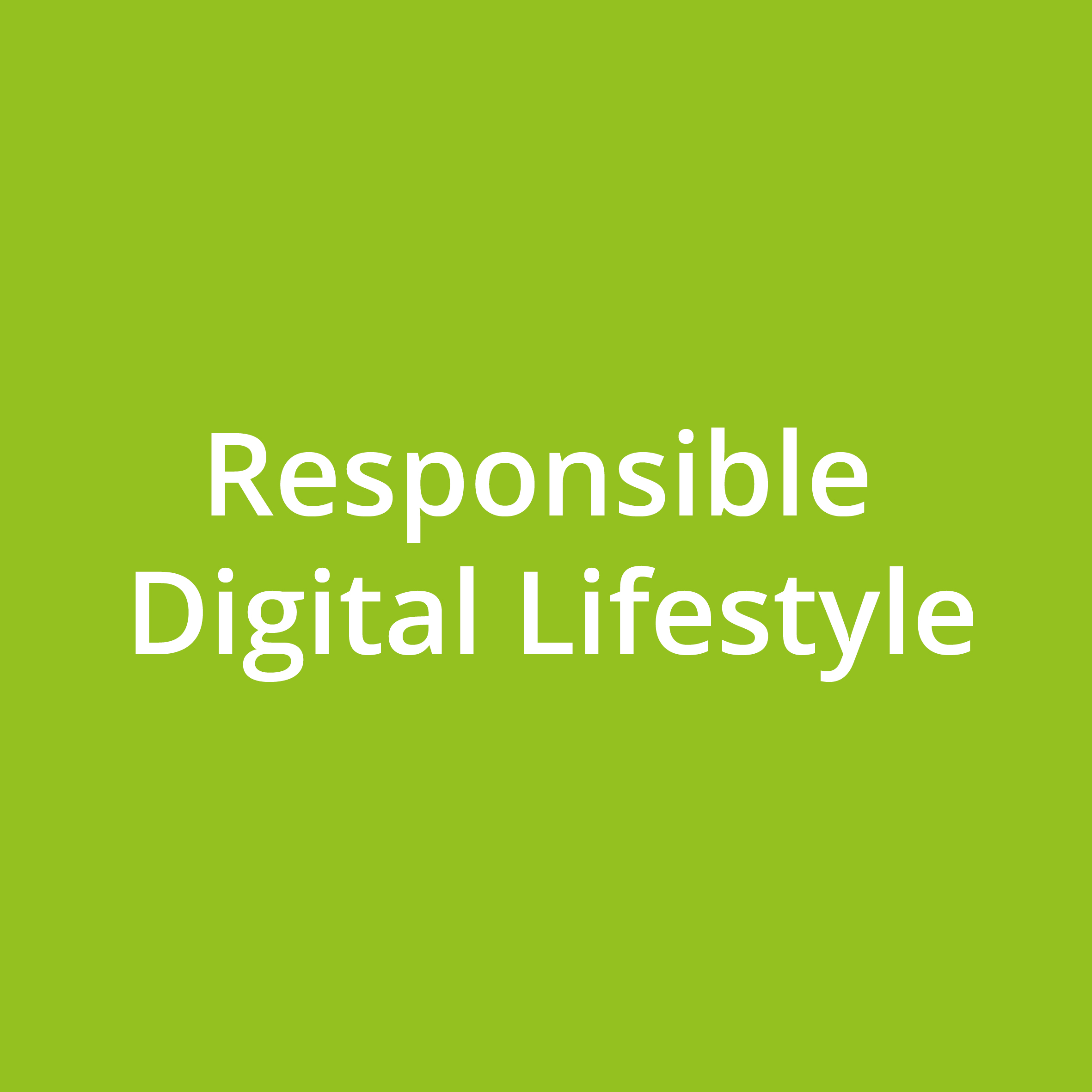 Responsible Digital Lifestyle
