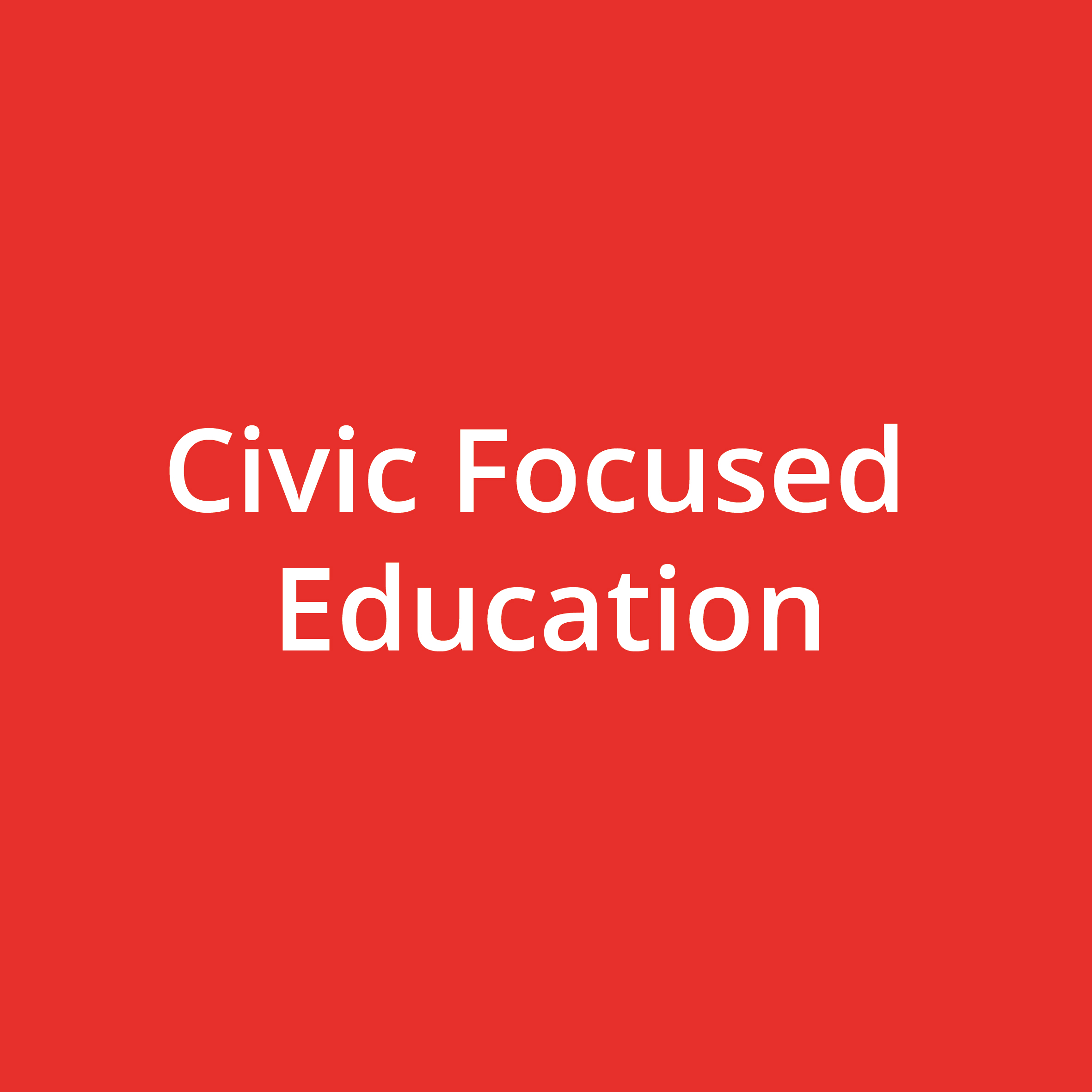 Civic Focused Education