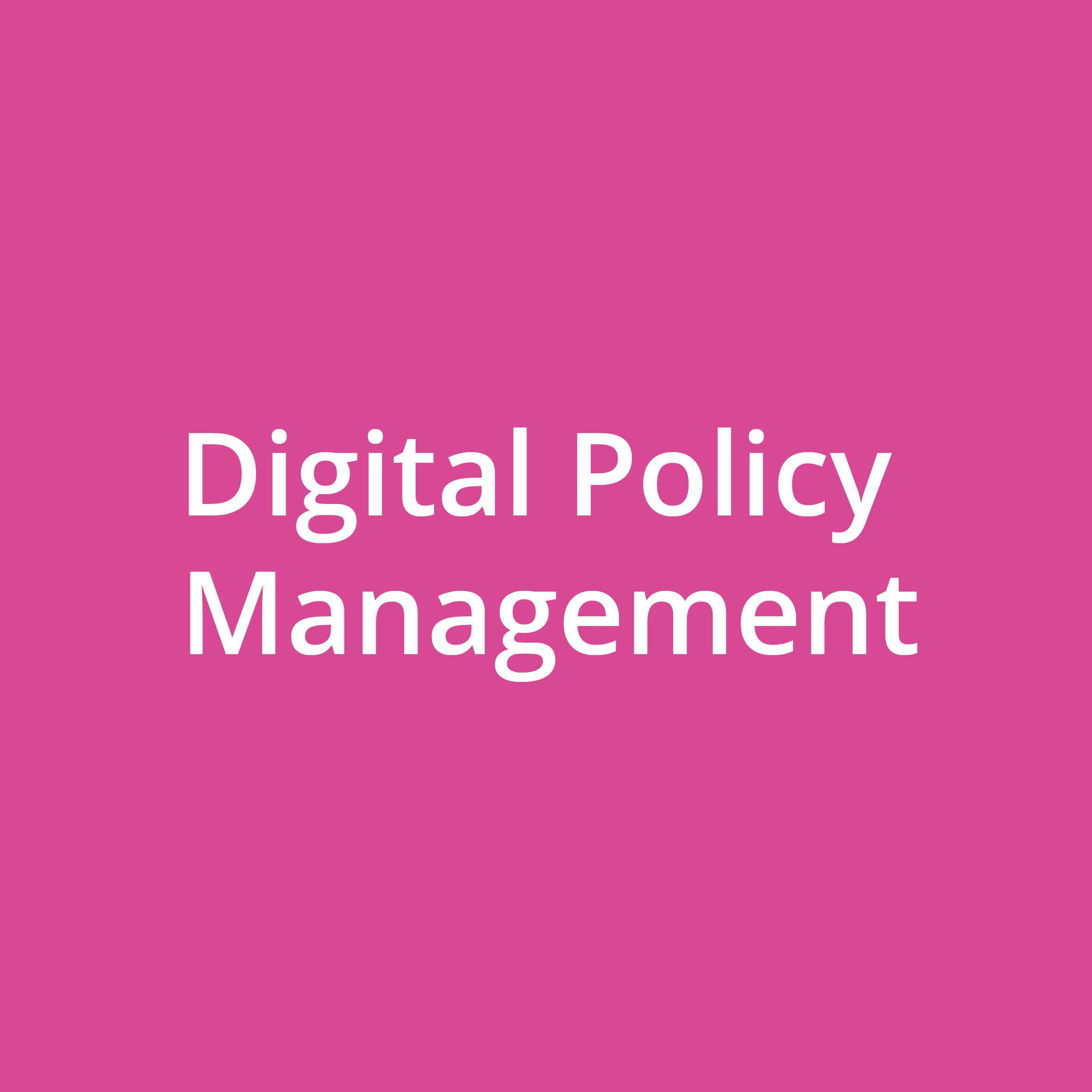 Digital Policy Management