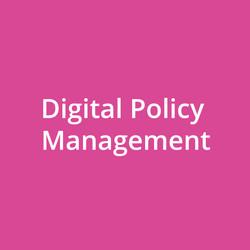 Digital Policy Management