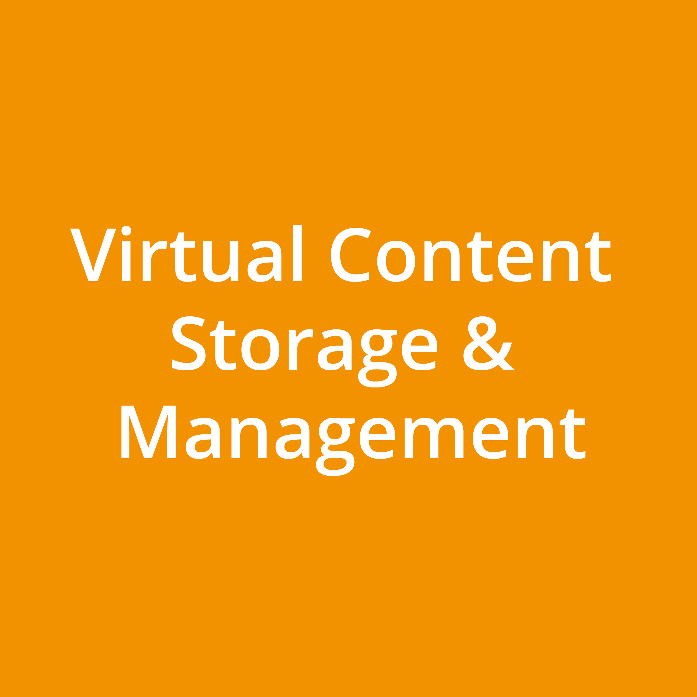 Virtual Content Storage & Management