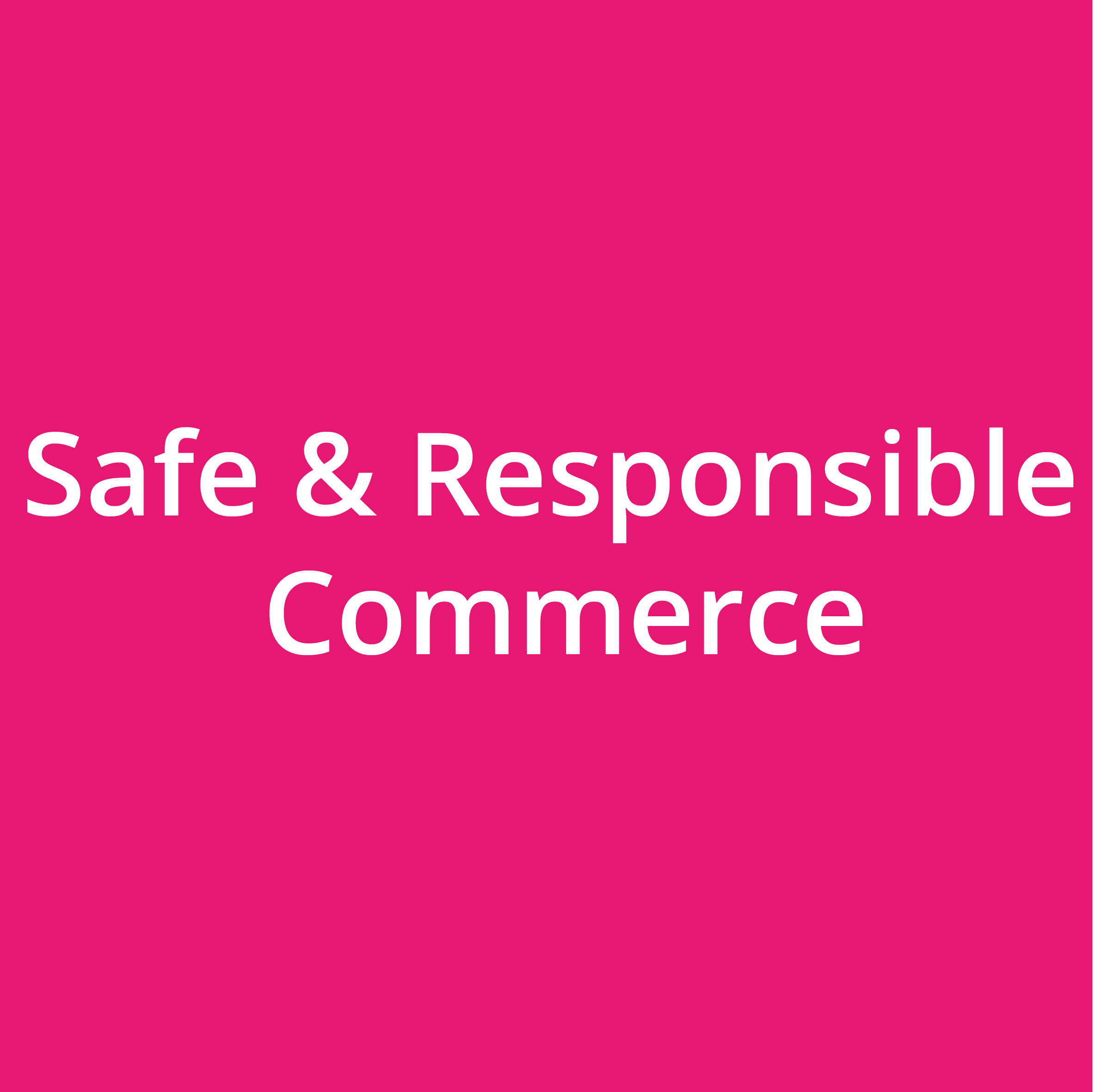 Safe & Responsible Commerce