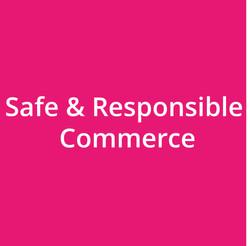 Safe & Responsible Commerce