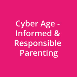 Cyber Age - Informed & Responsible Parenting