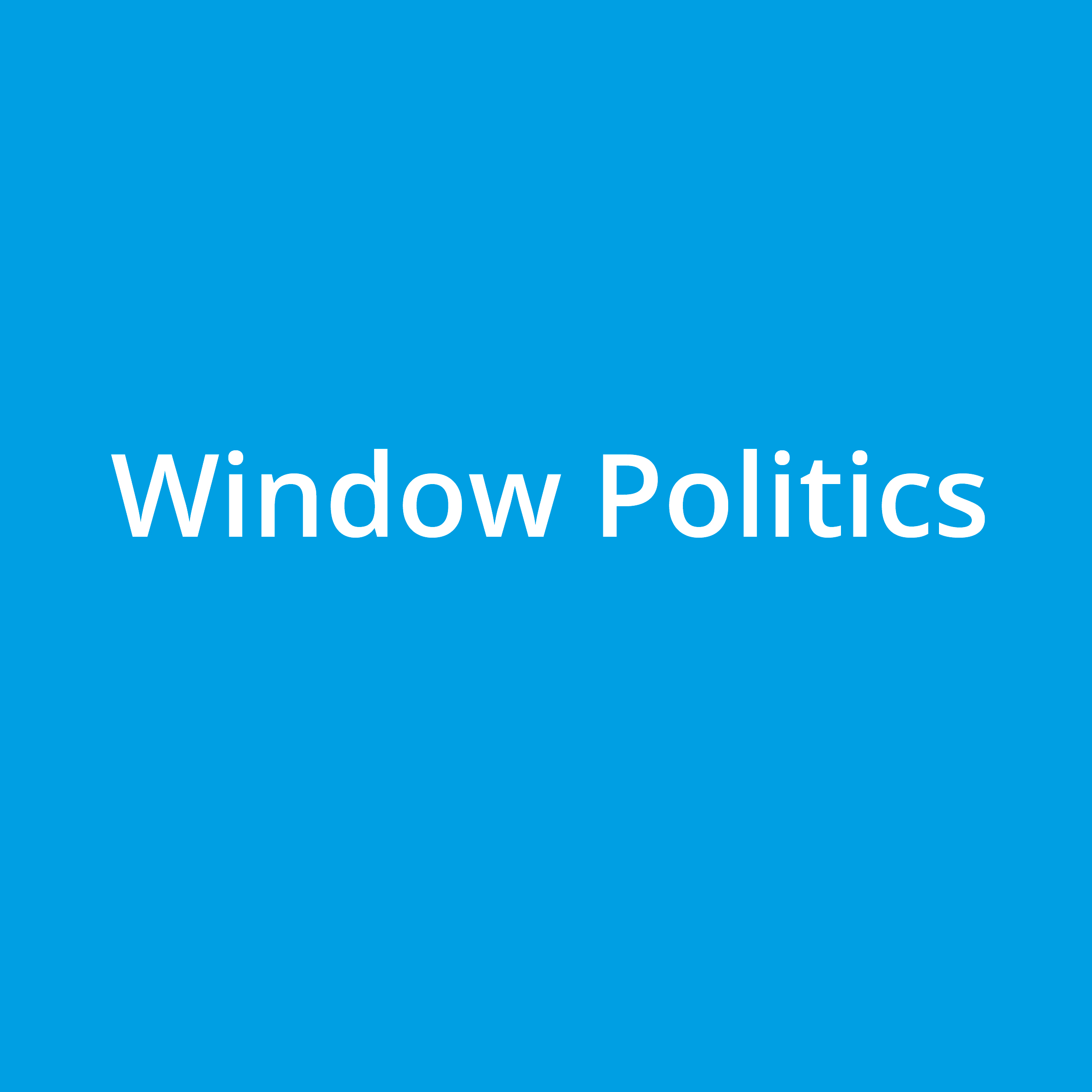 Window Politics