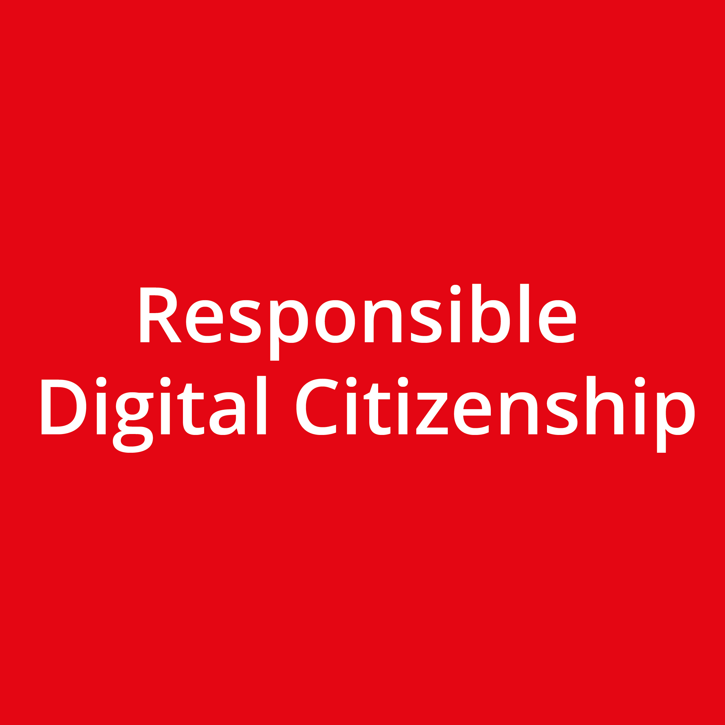 Responsible Digital Citizenship