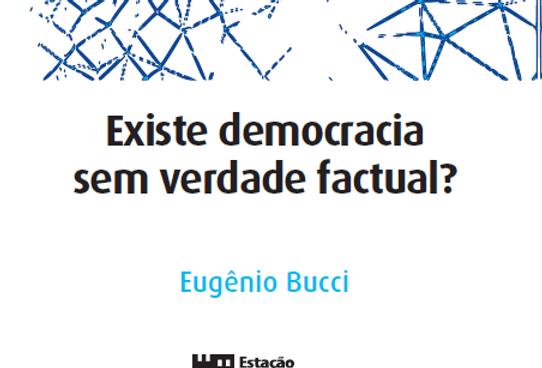 EXISTE DEMOCRACIA SEM VERDADE FACTUAL?