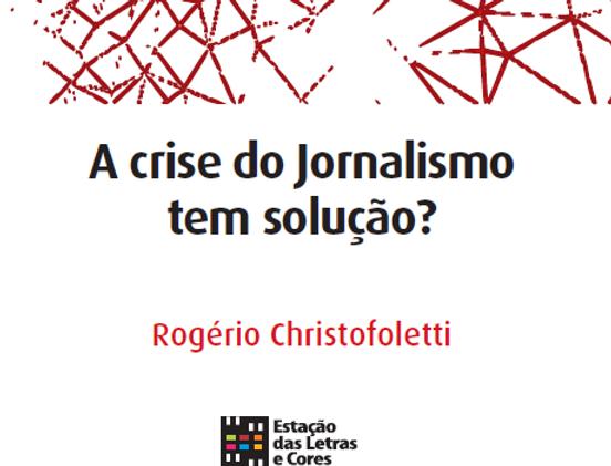 A Crise do Jornalismo tem solução?
