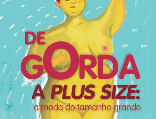 DE GORDA A PLUS SIZE: A moda do tamanho grande.