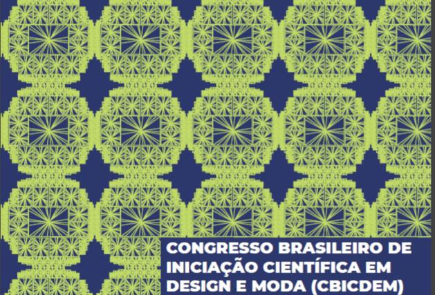 CONGRESSO BRASILEIRO DE INICIAÇÃO CIENTÍFICA EM DESIGN E MODA - BAURU 2017