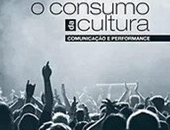 O Consumo da Cultura: Comunicação e Performance