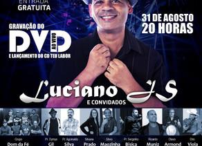 Gravação do DVD e Lançamento do CD Teu Labor de Luciano JS e Convidados, dia 31/08 as 20:00 Confira!