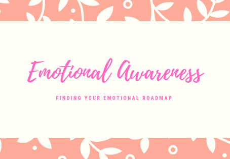 Step #1 - Emotional Awareness - Finding Your Roadmap