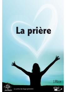 LA PRIÈRE - RICE JOHN R.