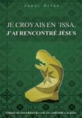 Je croyais en 'Issa, j'ai rencontré JésusJe croyais en 'Issa, j'ai rencontré JésusDisponible en vers