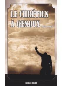 LE CHRÉTIEN À GENOUX