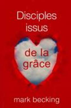Disciples issus de la grâce