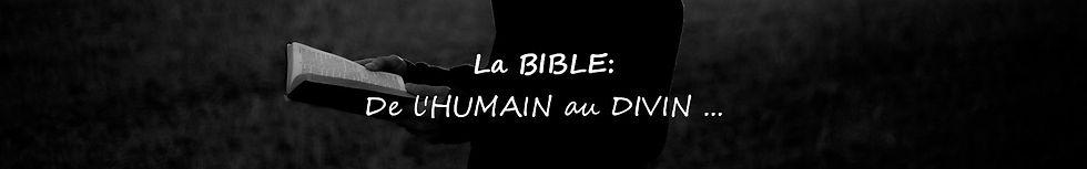 La BIBLE: De l'HUMAIN au DIVIN ...
