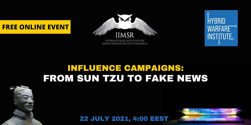 INFLUENCE CAMPAIGNS: FROM SUN TZU TO FAKE NEWS