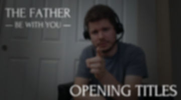 The Father Be With You | Opening Titles