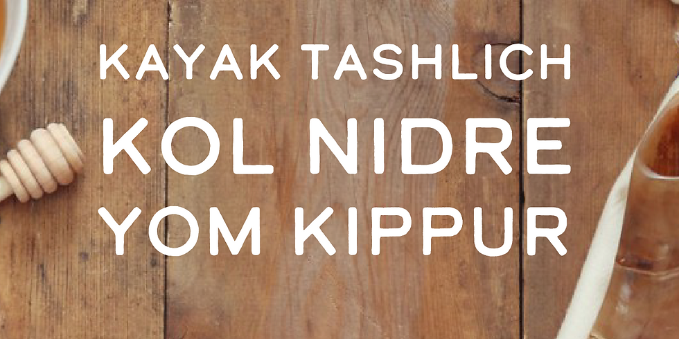 Kayak / Kol Nidre / Yom Kippur Tickets