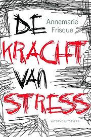 De kracht van stress.jpg