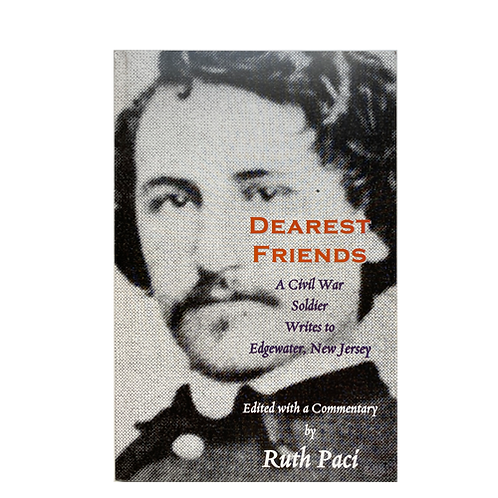 Dearest Friends – A Civil War Soldier Writes to Edgewater, New Jersey