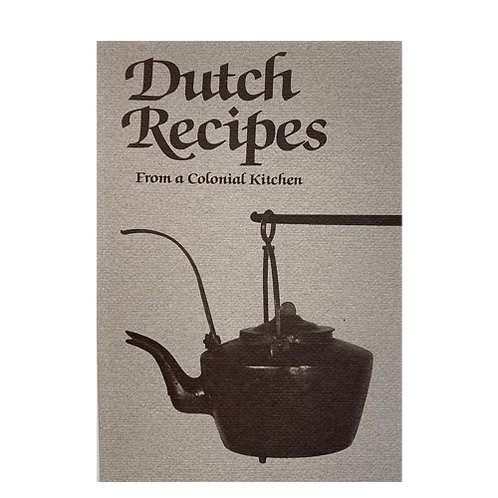 Dutch Recipes-From a Colonial Kitchen