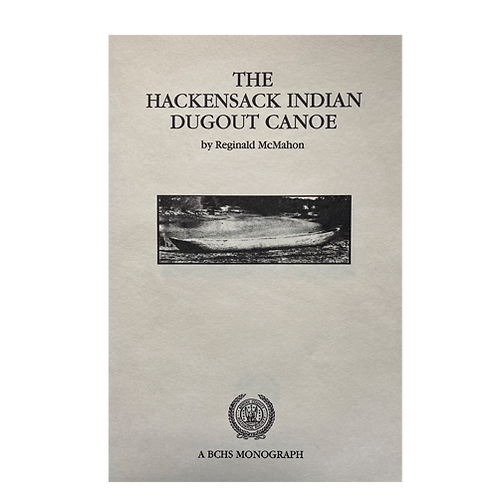 The Hackensack Indian Dugout Canoe
