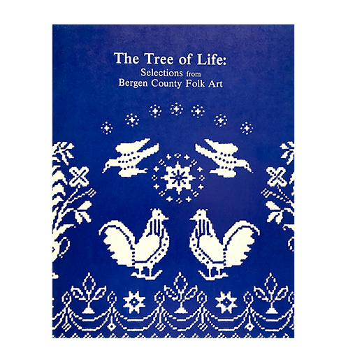 The Tree of Life: Selections from Bergen County Folk Art