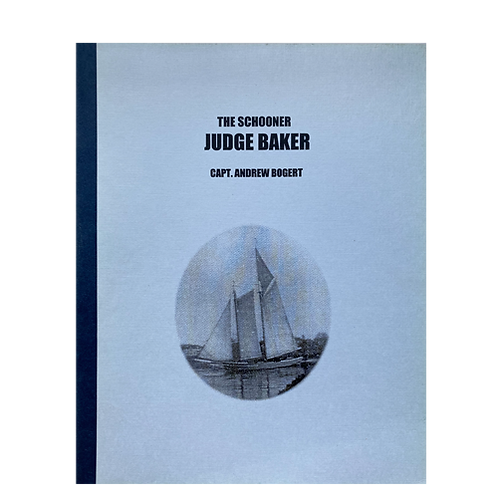 The Schooner Judge Baker – Capt. Andrew Bogert