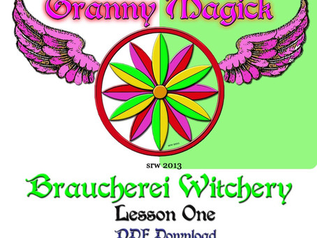 Lesson One of Granny Magick Braucherei Witchery Now Available
