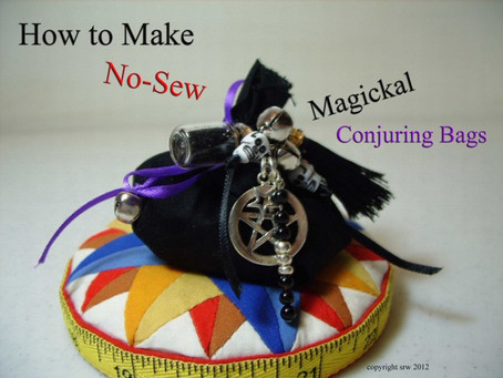 How To Make No Sew Magickal Conjuring MoJo Bags – Part Two