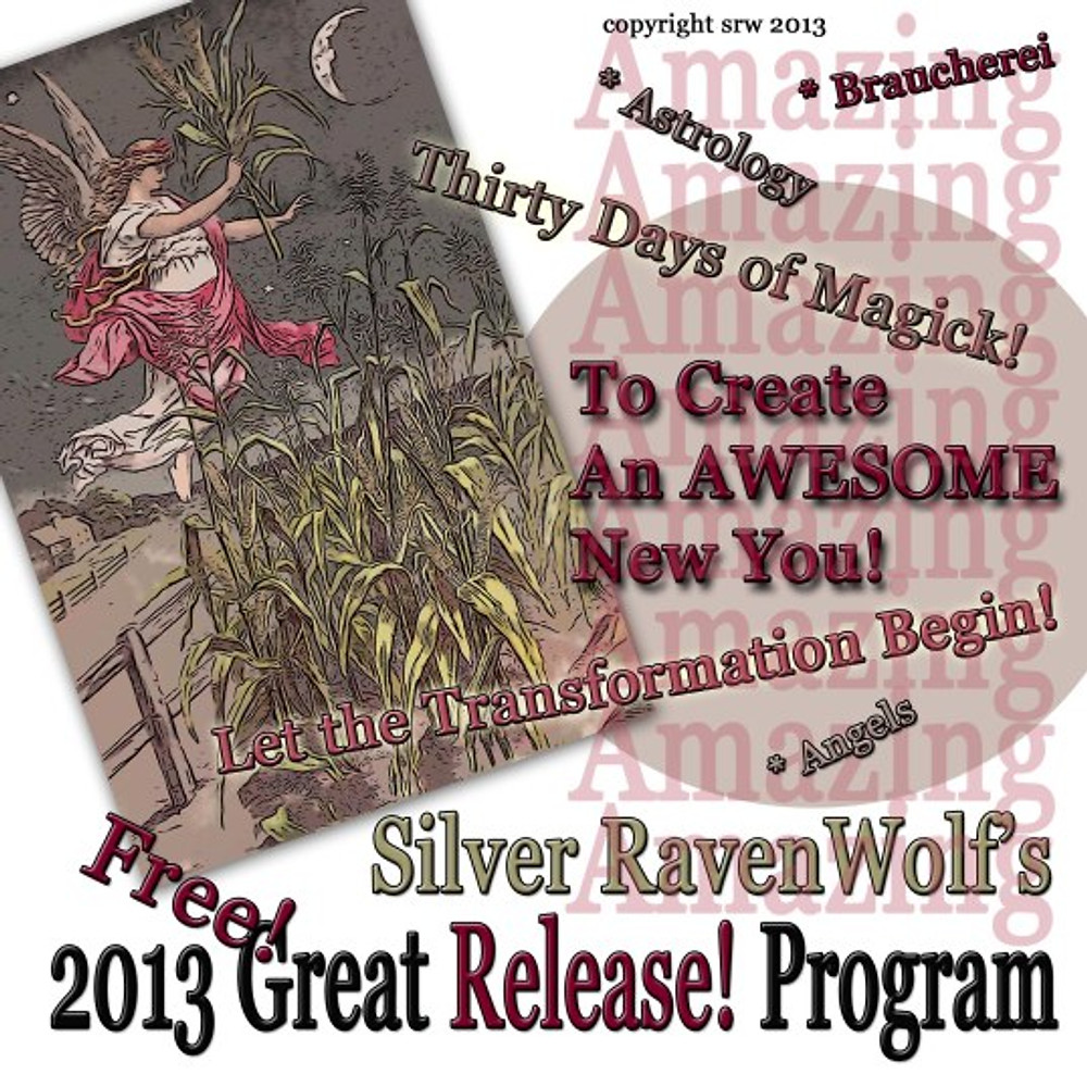Silver RavenWolf's 2013 Great Release Program -- A Free 30-day enchanting experience!