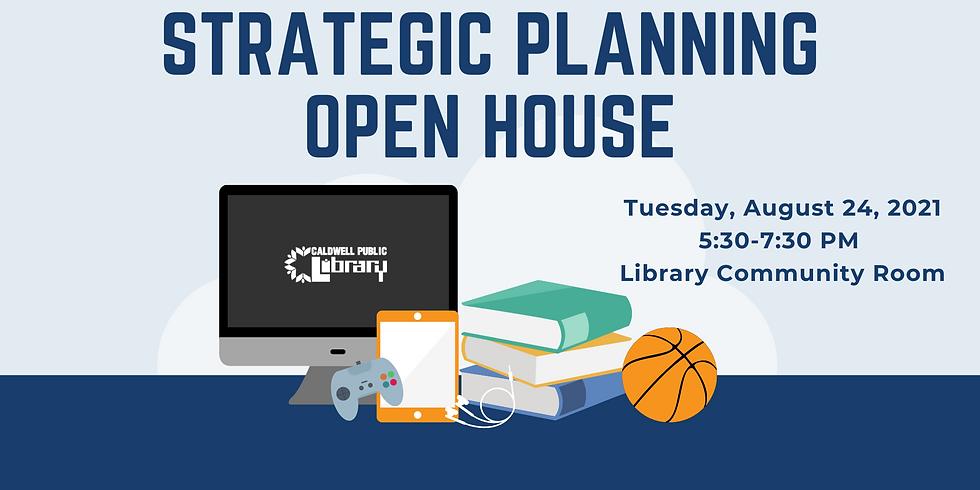 Strategic Planning Open House