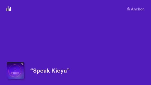 Speak Kieya Podcast