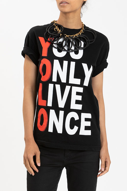 YOU ONLY LIVE ONCE T SHIRT